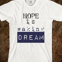 Hope is waking dream