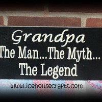 Grandpa The Man The Myth The Legend Sign for That Special Grandfather | icehousecrafts - Folk Art & Primitives on ArtFire