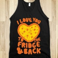 I LOVE YOU TO THE FRIDGE & BACK