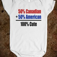 50% CANADIAN + 50% AMERICAN = 100% CUTE