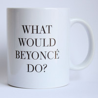 Charm & Gumption — What Would Bey Do Mug