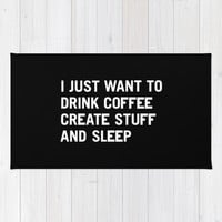I just want to drink coffee create stuff and sleep Area & Throw Rug by WORDS BRAND™