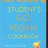 Student's Go Vegan Cookbook: Over 135 Quick, Easy, Cheap, and Tasty Vegan Recipes Paperback