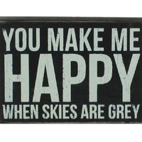 """You Make Me Happy"" Hanging or Standing Décor Wood Box Sign for the Home Bar - Office - Desk, Wall or Tabletop Display. 6.5"" X 4.5"""