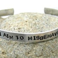 I Aim to Misbehave - Hand Stamped Firefly Bracelet