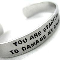 You Are Starting to Damage My Calm - Bracelet