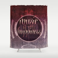 music is my happiness | music theme Shower Curtain by Webgrrl | Society6