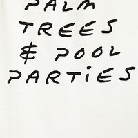The Palm Trees and Pool Parties Tee