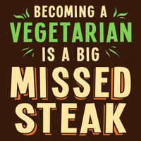 A Big Missed Steak T-Shirt | SnorgTees
