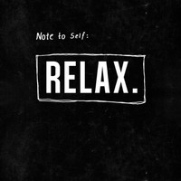 A4 Typography Poster, quote print, apartment decor - Note to self: RELAX
