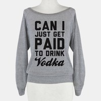 Can I Just Get Paid To Drink Vodka?