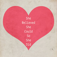 She Believed She Could, So She Did - Inspirational Quote, Printable Heart Typography - Digital Graphics, INSTANT DOWNLOAD