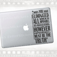 "Sherlock Holmes themed eliminate the impossible quote laptop, macbook decal. 13"" +"