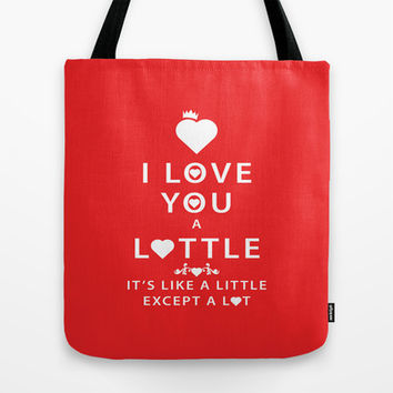 Love you a  lottle Its like a little except a lot. Red Tote Bag by Lottle