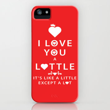 Love you a  lottle Its like a little except a lot. Red iPhone & iPod Case by Lottle