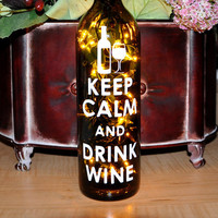 Lighted Wine Bottle Light Lamp  Keep Calm and Drink by TipsyGLOWs