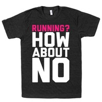 Running? How About No | Activate Apparel