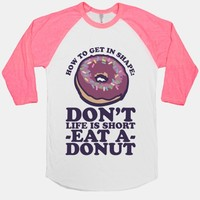 How To Get In Shape: Don't Life is Short Eat a Donut