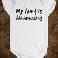 my aunt is ahhhmazing - glamfoxx.com - Skreened T-shirts, Organic Shirts, Hoodies, Kids Tees, Baby One-Pieces and Tote Bags