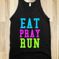 EAT PRAY RUN - glamfoxx.com - Skreened T-shirts, Organic Shirts, Hoodies, Kids Tees, Baby One-Pieces and Tote Bags