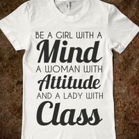 be a girl with a mind a woman with attitude and a lady with class - glamfoxx.com - Skreened T-shirts, Organic Shirts, Hoodies, Kids Tees, Baby One-Pieces and Tote Bags