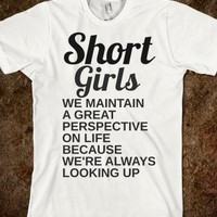 SHORT GIRLS PERSPECTIVE - glamfoxx.com - Skreened T-shirts, Organic Shirts, Hoodies, Kids Tees, Baby One-Pieces and Tote Bags