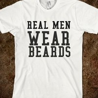 REAL MEN WEAR BEARDS - glamfoxx.com - Skreened T-shirts, Organic Shirts, Hoodies, Kids Tees, Baby One-Pieces and Tote Bags