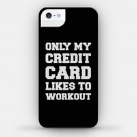 Only My Credit Card Likes To Workout