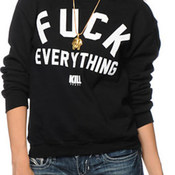 Kill Brand FCK Everything Crew Neck Sweatshirt