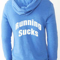 Running Sucks Running Sweatshirt Hoodie