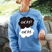 Okay Okay Sweatshirt. Fleece Crewneck. John Green. The Fault In Our Stars clothing
