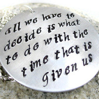 Hand Stamped LOTR Necklace - All We Have to Decide... | foxwise