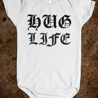 HUG LIFE BABY one-piece - glamfoxx.com - Skreened T-shirts, Organic Shirts, Hoodies, Kids Tees, Baby One-Pieces and Tote Bags