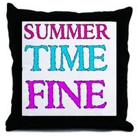 SUMMERTIME FINE Throw Pillow