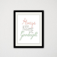 "Always Kiss me Goodnight. Valentines Day. Cute, Adorable, Simple, Sweet. Couples Poster. Nursery Poster. 8.5x11"" Print."