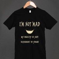 I'm Not Mad - Cheshire Cat Grin T Shirt