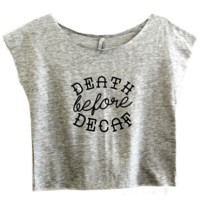 Death Before Decaf Flowy Tee