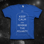 KEEP CALM and reverse the polarity the by vortextradingcompany