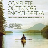 Complete Outdoors Encyclopedia: Camping, Fishing, Hunting, Boating, Wilderness Survival, First Aid [Paperback]