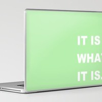 It Is What It Is Laptop & iPad Skin by Romi Vega | Society6