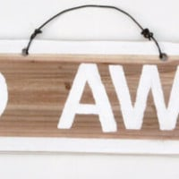 "NEW Fun inspirational Signs Wood Art Decor Wall Hanging Sign ""Go Away"" Kids Adults Teens"