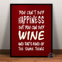 Wine Typography Quotes Poster, You can't buy Happiness Wine, Kind Of Same Thing, wall art, home decor, wall decor, 8x10, 11x14, 16x20