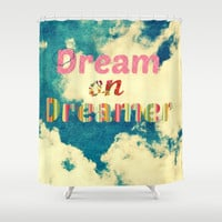 Dream On Shower Curtain by RDelean