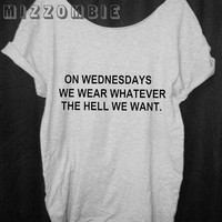 ON WEDNESDAYS   Tshirt, Off The Shoulder, Over sized,   loose fitting, graphic tee, screen printed by hand, women's, teens.