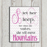 Let her sleep for when she wakes Printable girls quote Nursery wall decor Pink glitter Gray chevron print Little girls bedroom DOWNLOAD