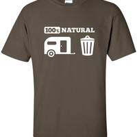 100% Natural Trailer Trash camping camp parkie Trailer Park Shirt T-Shirt Mens Ladies Womens Youth Kids Funny Geek Camping Hiking ML-391
