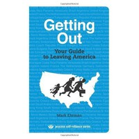 Getting Out: Your Guide to Leaving America (Process Self-reliance Series) [Paperback]