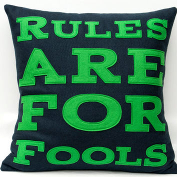 Rules Are For Fools Appliqued EcoFelt Pillow by DancingArethusa