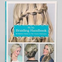 The New Braiding Handbook: 60 Modern Twists on the Classic Hairstyle By Abby Smith - Urban Outfitters