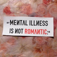 Mental Illness is Not Romantic patch